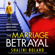 Shalini Boland - The Marriage Betrayal: A totally gripping and heart-stopping psychological thriller full of twists (Unabridged)