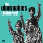 The Charmaines - I Idolize You