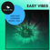 Various Artists - Easy Vibes - 2019 Easy Listening Music, Vol. 1