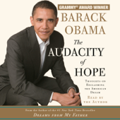 The Audacity of Hope: Thoughts on Reclaiming the American Dream (Abridged)
