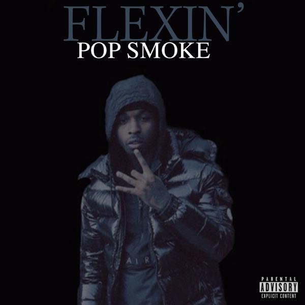 Pop Smoke - Flexin'