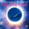 Richard Durand & Mike Schmid - Kill the Fear bild