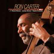 Foursight - Stockholm, Vol. 1 (with Renee Rosnes, Jimmy Greene & Payton Crossley) - Ron Carter - Ron Carter