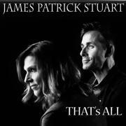 That's All - James Patrick Stuart - James Patrick Stuart