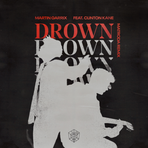 Martin Garrix & Clinton Kane - Drown feat. Clinton Kane [Matroda Remix]