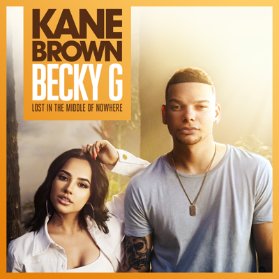Lost in the Middle of Nowhere - Kane Brown & Becky G. song