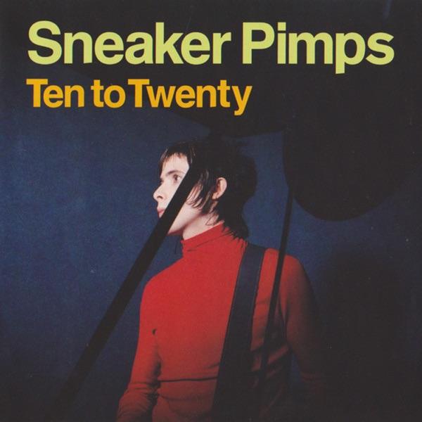 Ten To Twenty - Single - Sneaker Pimps