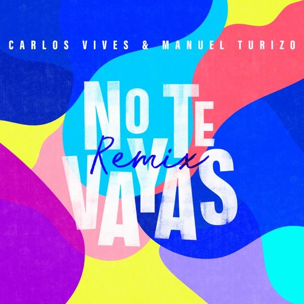 No Te Vayas (Remix) - Single