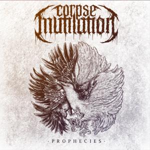 Corpse Mutilation - Prophecies