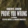 Prove You Wrong (feat. Stevie Nicks & Maren Morris) - Single, Sheryl Crow
