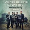 La Explosiva Banda de Maza & El mimoso - Lamento Decirte ilustración