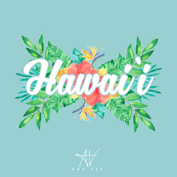 Hawai'i - Ana Vee song cover
