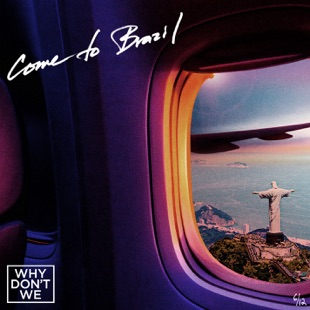 Why Don't We – Come To Brazil