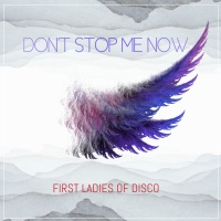 Don't Stop Me Now (Scotty Boy, Block & Crown rmx) - FIRST LADIES OF DISCO