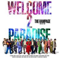 WELCOME 2 PARADISE - EP - THE RAMPAGE from EXILE TRIBE