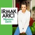 Turkey Top 10 Turkish Pop Songs - Mevzum Derin - Irmak Arıcı
