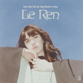 Le Ren - Love Cant Be The Only Reason To Stay