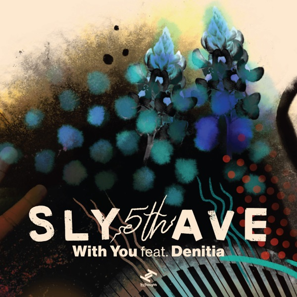 Sly 5Th Ave - With You Feat Denitia
