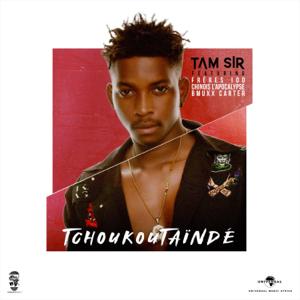 Tam Sir - Tchoukoutaindé feat. Ezamafuck, Piment Sucré, Chinois l'Apocalypse & Bmuxx Carter