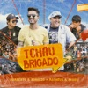 Tchau Brigado (Ao Vivo) [feat. Matheus & Kauan] - Single