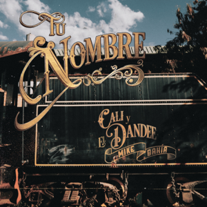 Cali y El Dandee & Mike Bahía - Tu Nombre