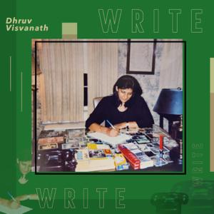 Dhruv Visvanath - Write