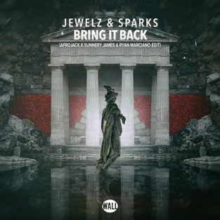 Jewelz & Sparks – Bring It Back (Afrojack X Sunnery James & Ryan Marciano Edit) – Single [iTunes Plus AAC M4A]