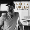 Get That Man A Beer EP - Riley Green