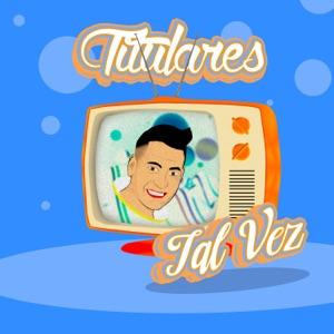 # TITULARES - Tal Vez