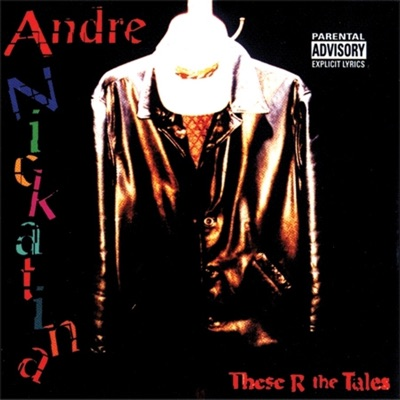These R the Tales - Andre Nickatina