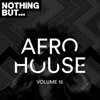 Nothing But... Afro House, Vol. 15 - Various Artists