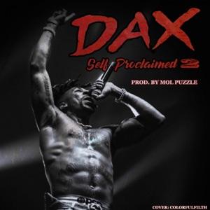 Dax - Self Proclaimed 2