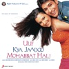 Uuf Kya Jaadoo Mohabbat Hai Original Motion Picture Soundtrack
