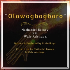 Olowogbogboro (feat. Wale Adenuga)