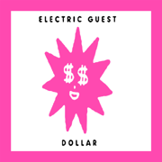 Dollar - Electric Guest