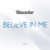 Bluesolar - Believe in Me (Chill out Mix) artwork
