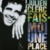 Julien Clerc - Fais-Moi Une Place artwork