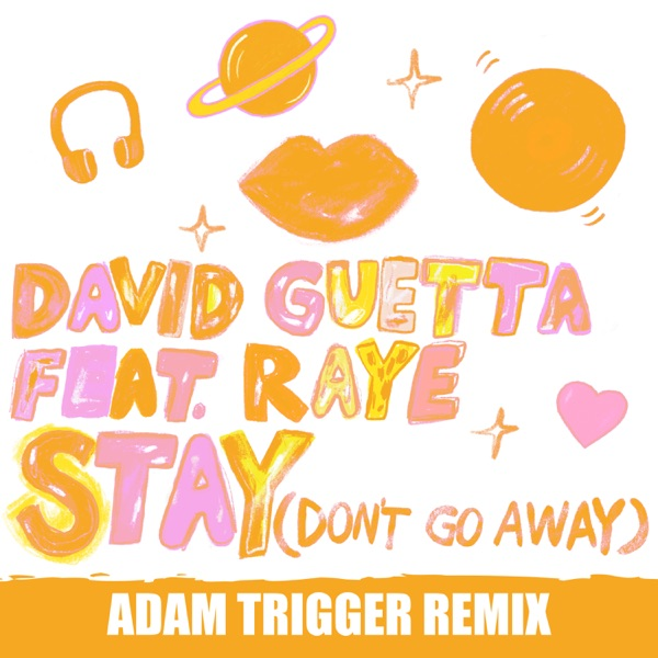 Stay (Don't Go Away) [feat. Raye] [Adam Trigger Remix] - Single