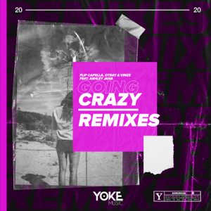 Flip Capella, Otray & Vinze - Going Crazy (Remixes) [feat. Ashley Jana]