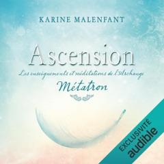 Ascension: les enseignements et méditations de l'archange Métatron