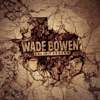 WADE BOWEN-FELL IN LOVE ON WHISKEY