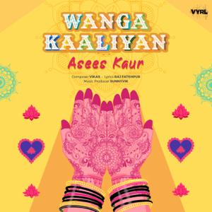 Asees Kaur - Wanga Kaaliyan