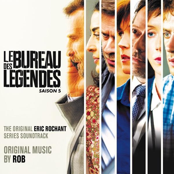 Le Bureau des Légendes - Saison 5 (Original Series Soundtrack) - Rob