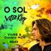 O Sol VINNE Double MZK Remix Single