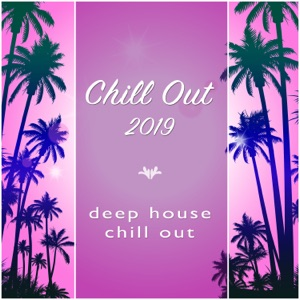 Chill Out 2019, Chill Out & Deep House - Magic Daze