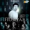 Husiyar Single