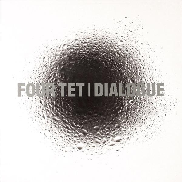 Four Tet - Dialogue