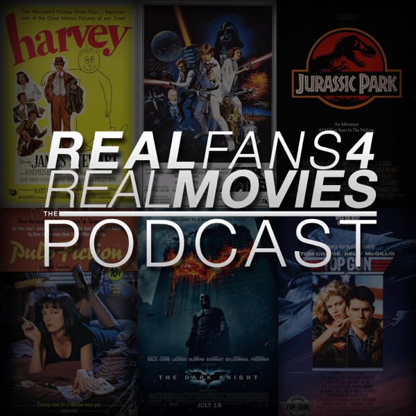 Real Fans 4 Real Movies (RF4RM) Podcast