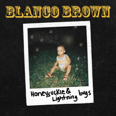Blanco Brown - Honeysuckle & Lightning Bugs Album Reviews