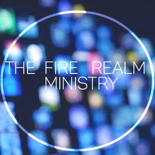 THE FIRE REALM Sermons | Listen Free on Castbox